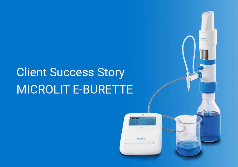 Client Success Story: Microlit E-Burette