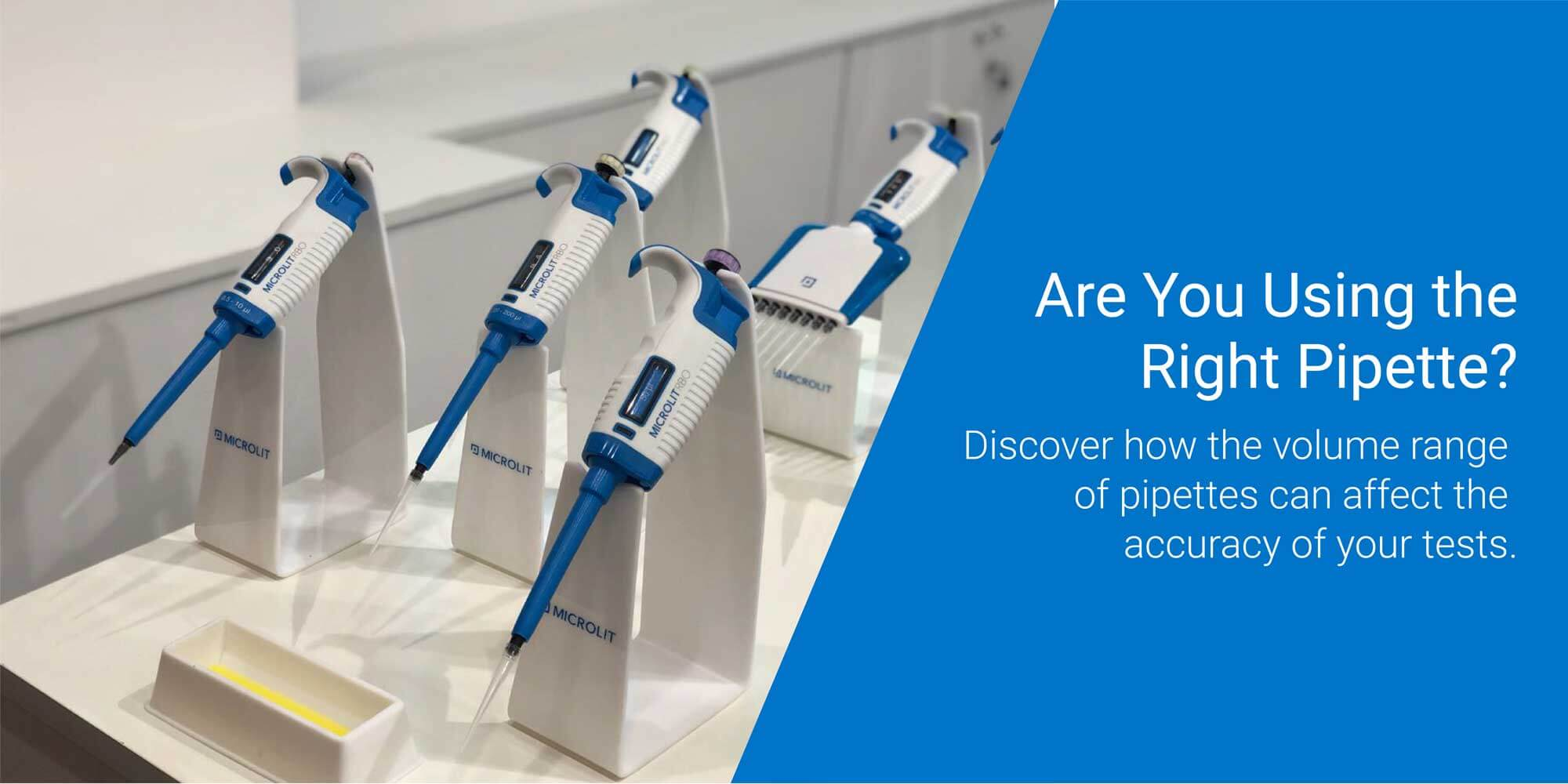 Is Your Pipette's Volume Range Right for Your Test?