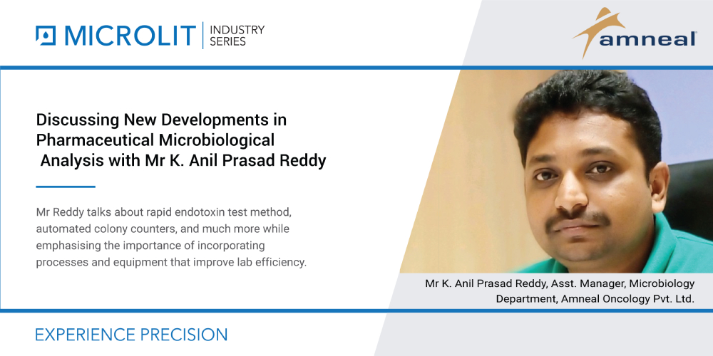 Mr K. Anil Prasad Reddy, Amneal Oncology Pvt. Ltd. talks about pharmaceutical microbiological analysis, and his role in testing and analysis.